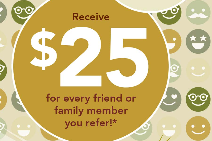 Refer a friend and make $25